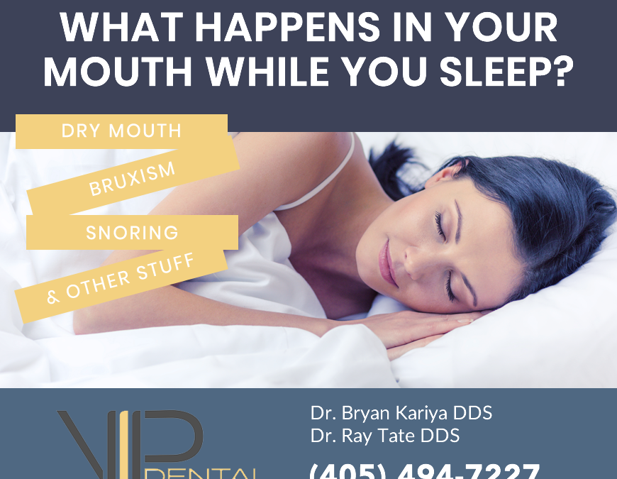 WHAT HAPPENS IN YOUR MOUTH WHEN YOU SLEEP